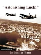 Astonishing Luck ebook by Guy Partington Wainman