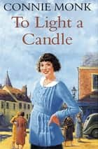 To Light A Candle eBook by Connie Monk