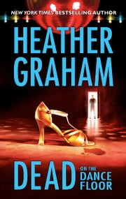 Dead on the Dance Floor ebook by Heather Graham