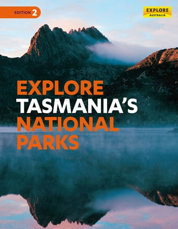Explore Tasmania's National Parks ebook by Explore Australia Publishing