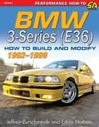BMW 3-Series (E36) 1992-1999 - How to Build and Modify ebook by Eddie Nakato, Jeffrey Zurschmeide