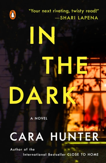 In the Dark - A Novel ekitaplar by Cara Hunter