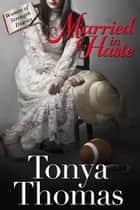 Married In Haste eBook by Tonya Thomas