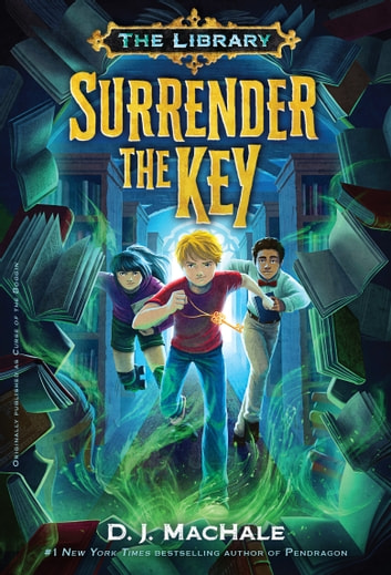 Surrender the key the library book 1 ebook by d j machale surrender the key the library book 1 ebook by d j machale fandeluxe Choice Image