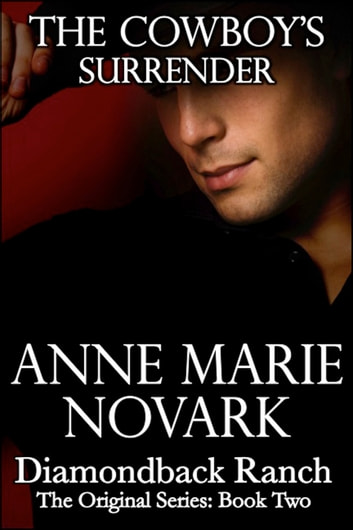 The Cowboy's Surrender (Contemporary Western Romance) ebook by Anne Marie Novark