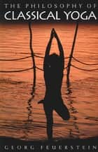 The Philosophy of Classical Yoga ebook by Georg Feuerstein, Ph.D.