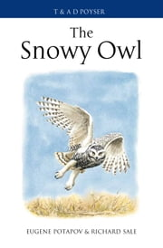 The Snowy Owl ebook by Eugene Potapov,Richard Sale