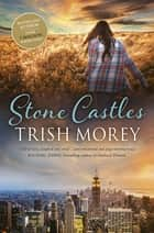 Stone Castles ebook by Trish Morey