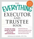 The Everything Executor and Trustee Book ebook by Douglas D Wilson