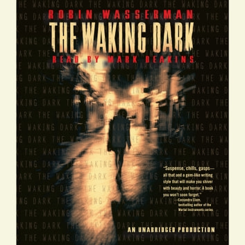 The Waking Dark audiobook by Robin Wasserman