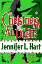Christmas Al Dente ebook by Jennifer L. Hart