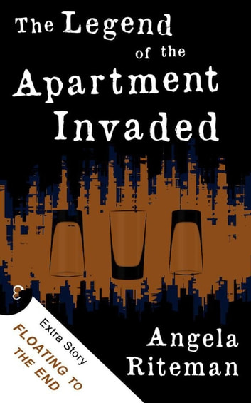 The Legend of the Apartment Invaded + Floating to the End - The Book of Lost Urban Legends, #1 ebook by Angela Riteman