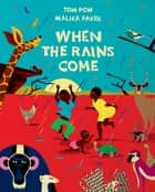 When the Rains Come - Fixed page layout edition ebook by Tom Pow