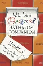 W. C. Privy's Original Bathroom Companion, Number 2 ebook by Erin Barrett, Jack Mingo, Erin Barrett,...