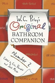 W. C. Privy's Original Bathroom Companion, Number 2 ebook by Erin Barrett,Jack Mingo,Erin Barrett,Jack Mingo