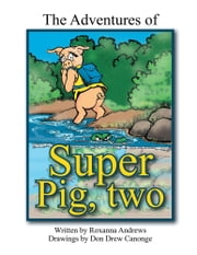 The Adventures of Super Pig - Two ebook by Roxanna Andrews
