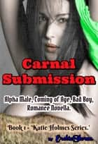 Carnal Submission ebook by EroticStorm
