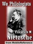 We Philologists (Mobi Classics) ebook by Friedrich Wilhelm Nietzsche,J. M. Kennedy (Translator)