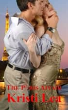 The Paris Affair - Affairs of the Heart, #1 ebook by