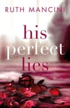 His Perfect Lies - An engrossing read with a shocking twist ebook by