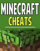 Minecraft Cheats - For Pocket Edition, PC, & XBOX 360 eBook by Aqua Apps