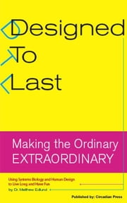 Designed To Last ebook by Dr. Matthew Edlund, M.D.