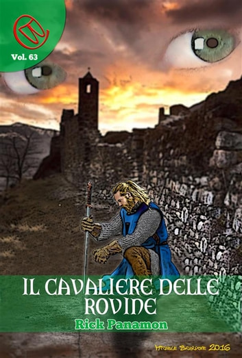 Il Cavaliere delle Rovine ebook by Rick Panamon,Silvia Bordon