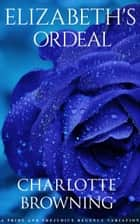 Elizabeth's Ordeal ebook by Charlotte Browning