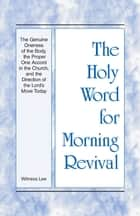 The Holy Word for Morning Revival - The Genuine Oneness of the Body, the Proper One Accord in the Church, and the Direction of the Lord's Move Today ebook by Witness Lee