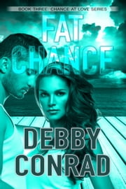 Fat Chance - Chances Are: Book Three ebook by Debby Conrad