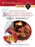 Hired: The Italian's Convenient Mistress ebook by Carol Marinelli