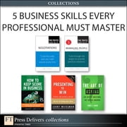 5 Business Skills Every Professional Must Master (Collection) ebook by Terry J. Fadem,Leigh Thompson,Jerry Weissman,Robert Follett,Stephen P. Robbins