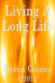 Living A Long Life ebook by Byron Goines
