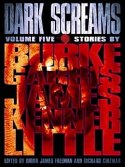 Dark Screams: Volume Five ebook by Brian James Freeman,Richard Chizmar,J. Kenner,Bentley Little,Mick Garris
