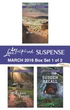 Love Inspired Suspense March 2016 - Box Set 1 of 2 - No One to Trust\Mistaken Target\Sudden Recall ebook by Melody Carlson, Sharon Dunn, Lisa Phillips