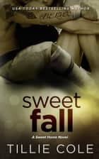 Sweet Fall ebook by Tillie Cole