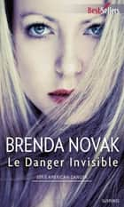Le Danger invisible - T1 - American Danger ebook by Brenda Novak