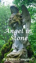 Angel in Stone ebook by Màiri Campbell