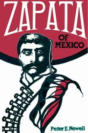Zapata of Mexico ebook by Peter E. Newell