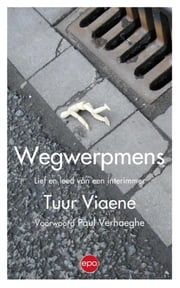 Wegwerpmens - lief en leed van een interimmer ebook by Kobo.Web.Store.Products.Fields.ContributorFieldViewModel