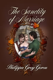 The Sanctity of Marriage ebook by Philippa Grey-Gerou