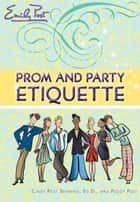 Prom and Party Etiquette ebook by
