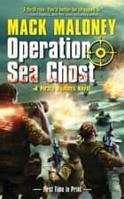Operation Sea Ghost - A Pirate Hunters Novel ebook by Mack Maloney