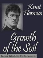 Growth Of The Soil (Mobi Classics) ebook by Knut Hamsun, W. W. Worster (Translator)