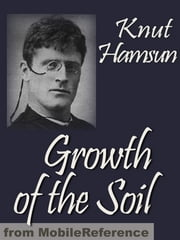 Growth Of The Soil (Mobi Classics) ebook by Knut Hamsun,W. W. Worster (Translator)