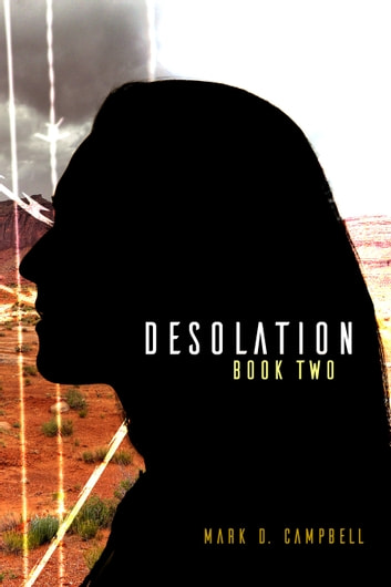 Desolation (Degeneration Book 2) ebook by Mark D. Campbell