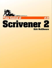 Take Control of Scrivener 2 ebook by Kirk McElhearn