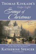 Thomas Kinkade's Cape Light: Songs of Christmas eBook by Thomas Kinkade, Katherine Spencer