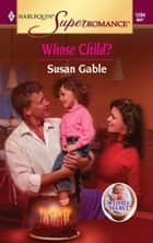 Whose Child? ebook by Susan Gable