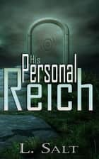 His Personal Reich ebook by L. Salt